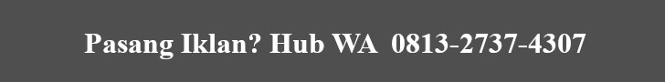 Pasang Iklan? Hub WA 0813-2737-4307